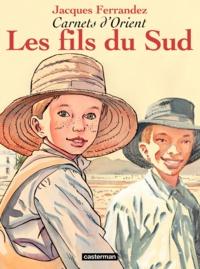 Jacques Ferrandez - Carnets d'Orient Tome 3 : Les fils du Sud.