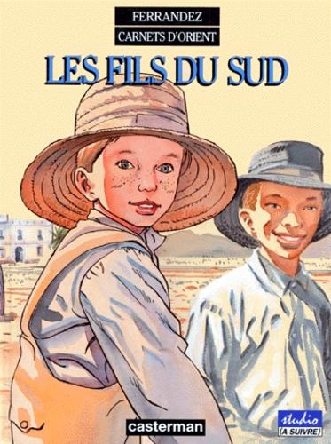 Carnets d'Orient Tome 3 Les fils du Sud