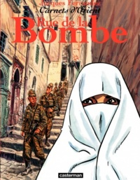 Jacques Ferrandez - Carnets d'Orient Tome 7 : Rue de la Bombe.
