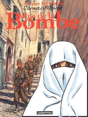 Carnets d'Orient Tome 7 Rue de la Bombe
