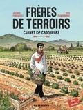 Jacques Ferrandez et Yves Camdeborde - Frères de terroirs Tome 1 : Carnet de croqueurs, hiver et printemps.
