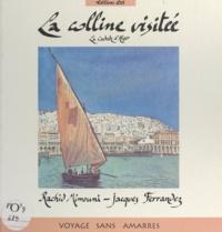 Jacques Ferrandez et Rachid Mimouni - La colline visitée - La Casbah d'Alger.