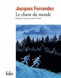 Jacques Ferrandez - Le chant du monde.