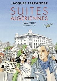 Jacques Ferrandez - Suites algériennes - 1962-2019.