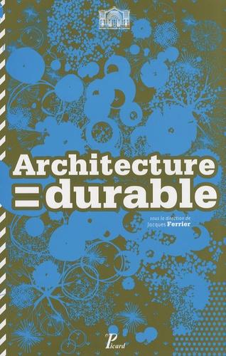 Jacques Ferrier - Architecture = durable - 30 architectes, 30 projets en Ile-de-France.