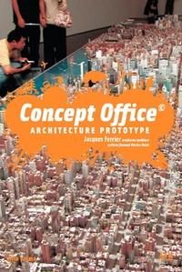 Jacques Ferrier - Concept Office - Architecture Prototype.