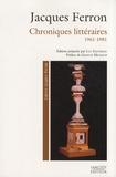 Jacques Ferron - Chroniques littéraires 1961-1981.