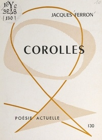 Jacques Ferron et Pierre Mariel - Corolles.