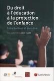 Jacques Fialaire - Du droit à l'éducation à la protection de l'enfance - Entre bonheur et bien-être.