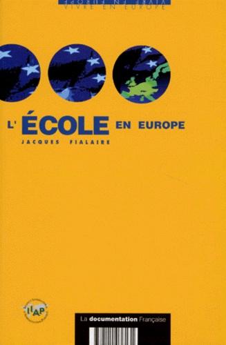 Jacques Fialaire - L'école en Europe.