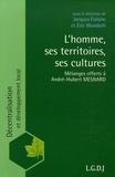 Jacques Fialaire - L'homme ses territoires ses cultures - Mélanges offerts à André-Hubert Mesnard.