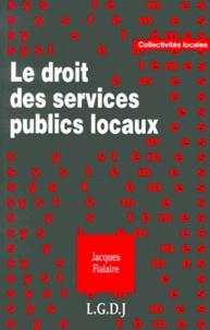 Jacques Fialaire - Le droit des services publics locaux.