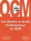 Jacques Fialaire et Eric Mondielli - Les libertés et droits fondamentaux en QCM.