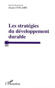 Jacques Fialaire - Les stratégies du développement durable.