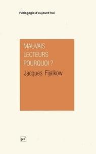 Jacques Fijalkow - Mauvais lecteurs, pourquoi ?.
