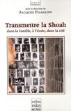 Jacques Fijalkow - Transmettre la Shoah - Dans la famille, à l'école, dans la cité.