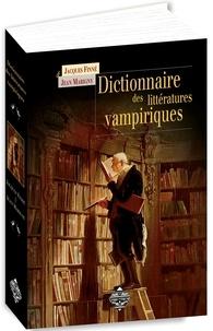 Jacques Finné et Jean Marigny - Dictionnaire des littératures vampiriques.