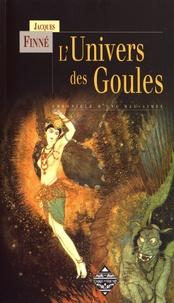 Jacques Finné - L'univers des goules - Chronique d'une mal-aimée.