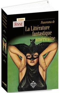 Jacques Finné - Panorama de la littérature fantastique américaine - Des origines à nos jours.