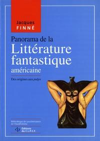 Jacques Finné - Panorama de la littérature fantastique américaine - Tome 1, Des origines aux pulps.