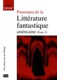 Jacques Finné - Panorama de la littérature fantastique américaine - Tome 3, Du renouveau au Déluge.