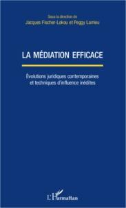 La médiation efficace - Evolutions juridiques contemporaines et techniques dinfluence inédites.pdf