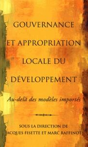 Jacques Fisette et Marc Raffinot - Gouvernance et appropriation locale du développement : au-delà des modèles importés.