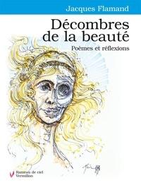 Jacques Flamand et Sami Aoun - Décombres de la beauté - Poèmes et réflexions.