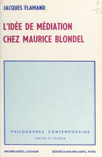 L'idée de médiation chez Maurice Blondel