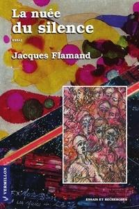 Jacques Flamand - La nuée du silence.