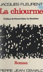 Jacques Fleurent et Gwenc'hlan Le Scouëzec - La chiourme.