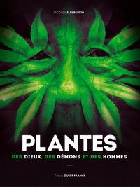 Jacques Fleurentin - Plantes - Des dieux, des démons et des hommes.