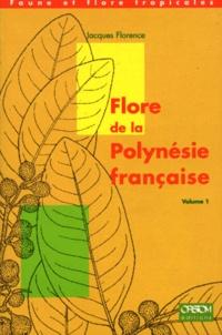 Jacques Florence - FLORE DE LA POLYNESIE FRANCAISE. - Volume 1, Cannabaceae, Cecropiaceae, Euphorbiaceae, Moraceae, Piperaceae, Ulmaceae, Urticaceae.