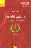 Jacques Flour et Jean-Luc Aubert - Les obligations - Tome 3 : Le rapport d'obligation.