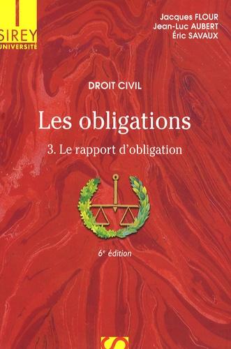 Les obligations. Tome 3, Le rapport d'obligation 6e édition