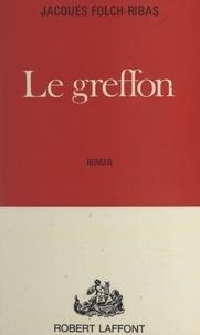 Jacques Folch-Ribas - Le greffon.