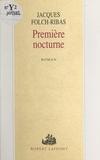 Jacques Folch-Ribas - Première nocturne.