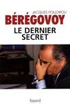 Jacques Follorou - Bérégovoy - Le dernier secret.