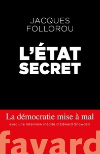Jacques Follorou - L'Etat secret.