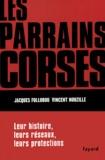 Jacques Follorou et Vincent Nouzille - Les parrains corses.