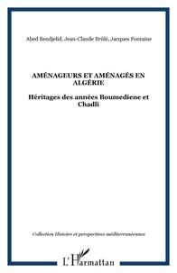 Jacques Fontaine - Aménageurs et aménagés en Algérie : héritages des années Boumediène et Chadli.