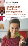 Jacques Fontaine - Inflammation chronique de l'organisme, la comprendre et la gérer.
