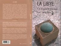 Jacques Fontaine et Danielle Bisson - La Libye : à la découverte d'un pays - Tome 1, Identité libyenne.
