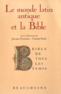 Jacques Fontaine et Charles Pietri - Le Monde latin antique et la Bible.