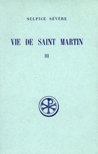 Jacques Fontaine et  Sulpice Sévère - Vie de Saint Martin - Tome 3.