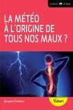 Jacques Fontan - La météo à l'origine de tous nos maux ?.