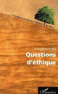 Jacques Fontanel - Questions d'éthique - Guerre, démocratie, économie, éducation, marketing, sport, genre.