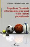 Jacques Fontanel et Liliane Bensahel - Regards sur l'économie et le management du sport et des sportifs professionnels.