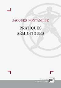 Jacques Fontanille - Pratiques sémiotiques.