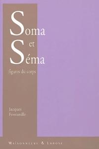 Jacques Fontanille - Soma et Séma - Figures du corps.